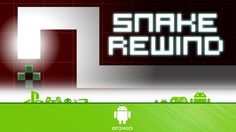 Snake Rewind - First Look (Android Gameplay)