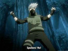 Do you remember that one time Kakashi got beat in a fight because he didn't want spoilers?? XD