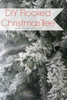 I love snowy flocked trees!  DIY instructions for making any real or artificial tree into a beautiful flocked tree.