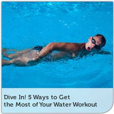 Dive In! 5 Ways to Get the Most of Your Water Workout