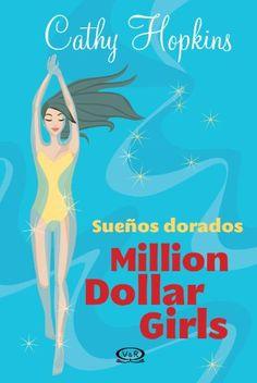 Cathy Hopkins, Sueños Dorados (Million Dollar Girls 4)