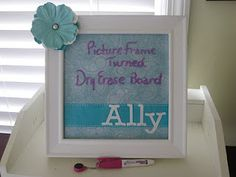picture frame turned dry erase board