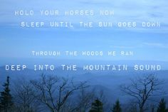 Of Monsters And Men. gosh i miss the mountains!