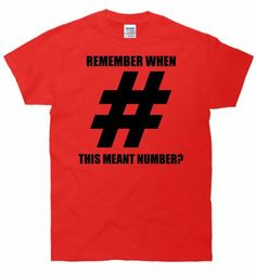 Remember When # Meant Number? Hash-tag Social Media Funny T-Shirt Large red ...