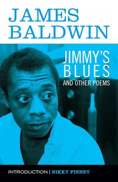 """I Don't Feel Death Coming / I Feel Death Going"": 3 Poems By James Baldwin"