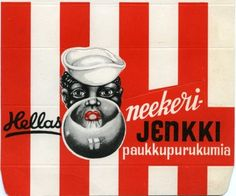 Racist things from Finland - Nigger's gum. N word's gum. Jenkki is a big and old gum company in Finland Retro Ads, Vintage Advertisements, Vintage Ads, The More You Know, Old Pictures, Old Things, Things To Sell, Finland, Historia
