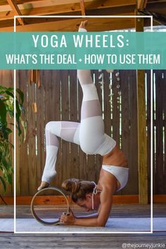 Yoga Wheel: What's the deal + How to use them. #yoga #zen