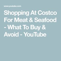 Shopping At Costco For Meat & Seafood - What To Buy & Avoid Costco Deals, Warehouse Club, Prime Steak, Keto Salmon, Salmon Patties, Organic Chicken, Grass Fed Beef, Cooking Videos, Rotisserie Chicken