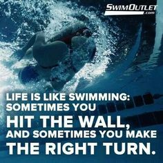 Life is like swimming. Sometimes you hit the wall sometimes you make the right turn - Swim Flippers - Ideas of Swim Flippers Swimming World, Swimming Memes, I Love Swimming, Swimming Diving, Scuba Diving, Swimming Posters, Swimming Funny, Swimming Workouts, Michael Phelps