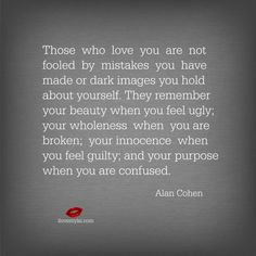 Those who love you are not fooled by mistakes