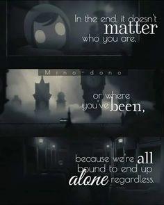 Forever alone. ~Fluffy C.
