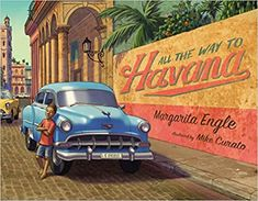 All the Way to Havana: Engle, Margarita, Curato, Mike: 9781627796422: Amazon.com: Books Sensory Details, Cuban People, Heritage Month, American Poets, All The Way, No Way, New Pictures, Margarita, Cool Kids