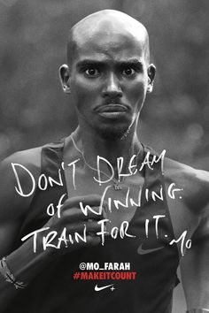 Don't dream of winning. Train for it.  Nike says Make It Count - Created by Wieden + Kennedy London and AKQA, the campaign includes a series of posters shot by photographer Adam Hinton