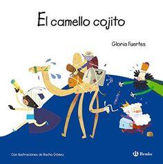 """Gloria Fuertes / Nacho Gómez. """"El camello cojito"""". Editorial Bruño. (+ de 3 años)."""