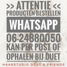 Wil je producten bestellen WhatsApp 06-24880050. Je kan de bestelling ophalen bij Haarstudio Duet of thuis per post laten komen.