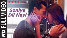 Soniye Dil Nayi Full Video | Baaghi 2 | Tiger Shroff Disha Patani | Ankit Tiwari | Shruti Pathak