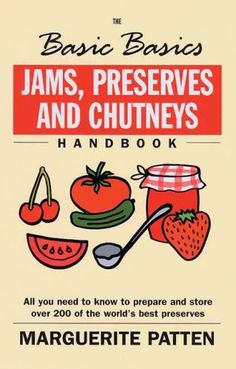 Jams, Preserves and Chutneys (Basic Basics)