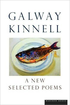 A New Selected Poems by Galway Kinnell By Galway Kinnell - Book Finder - Oprah.com