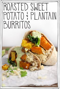 Roasted Sweet Potato and Plantain Burritos! Bonus: Cilantro and Lime Sauce recipe. Vegan and delicious! The sweet potatoes and plantains are roasted so they are creamy on the inside and caramelized on the outside. #itdoesnttastelikechicken