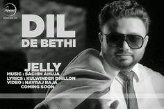 DIL DE BETHI Lyrics - Jelly & Sachin Ahuja