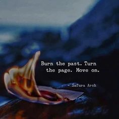 Positive Quotes : QUOTATION – Image : Quotes Of the day – Description Burn the past turn the page. Sharing is Power – Don't forget to share this quote ! Quotes About Attitude, True Quotes, Words Quotes, Motivational Quotes, Inspirational Quotes, Motivational Thoughts, Cherish Quotes, Quotes Quotes, Qoutes