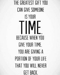 Time spent is the greatest gift