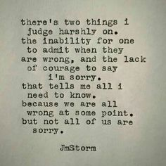 Speaks volumes if you never think you are wrong. Speaks louder if you never say I'm sorry. Love Quotes For Her, Great Quotes, Quotes To Live By, Me Quotes, Funny Quotes, Inspirational Quotes, Point Of View Quotes, Being Real Quotes, Saying Sorry Quotes