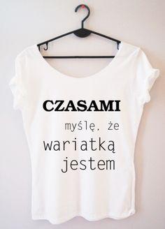 Koszulka damska czasami myślę, że wariatką jestem