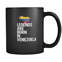 Venezuela Legends are born in Venezuela 11oz Black Mug