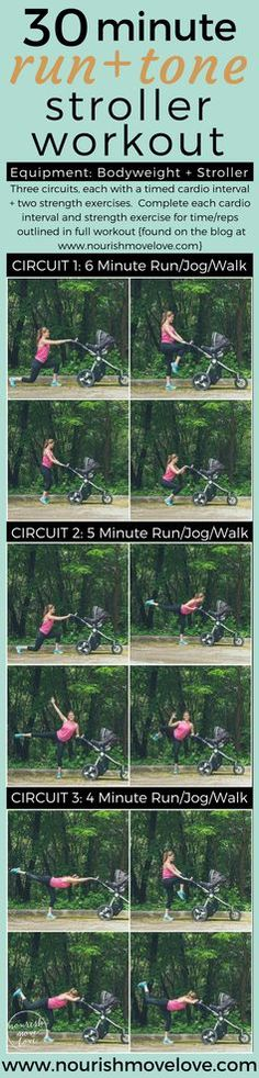 30 Minute Run + Tone Stroller Workout    30 Minute Outdoors Cardio + Strength Mommy + Me Stroller Workout. Walk, job, or run the cardio intervals, and get total body strength training in with six power moves! Lunge, knee drives, chair squats, leg lifts, oblique crunches, glute stamps, warrier 3 pose. Enjoy the summer / fall weather and get your workout done all in one!   www.nourishmovelove.com