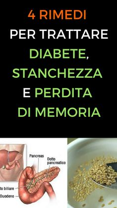 4 rimedi per trattare diabete, stanchezza e perdita di memoria