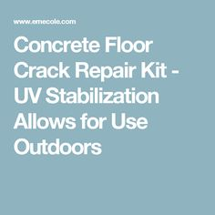 Concrete Floor Crack Repair Kit - UV Stabilization Allows for Use Outdoors