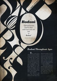 Bodoni article- I love the flow of this article with the very text based imagery. It catches the eye right away with the flowing way that it is set up. The black and white creates a very simplistic tone but works great for this article- the white typography over the black still leaves you able to read the article but adds that right touch.