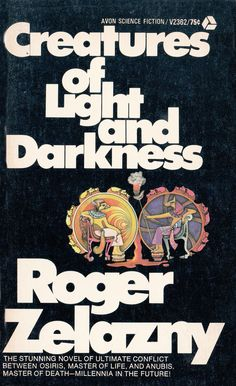 Roger Zelazny.   Creatures Of Light And Darkness