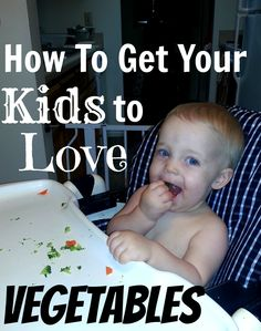 Seven simple tips to help your kids love vegetables!