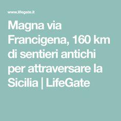 Magna via Francigena, 160 km di sentieri antichi per attraversare la Sicilia   LifeGate