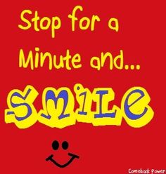 """""""Stop for a minute and smile"""" Smile Qoutes, Best Smile Quotes, Emoji Faces, Reasons To Smile, Finding Joy, For Stars, Emoticon, Cool Words, Laughter"""