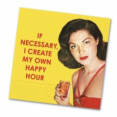 Create My Own Happy Hour - Funny Cocktail Napkins