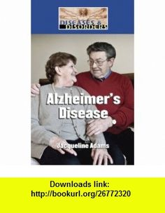 Alzheimers Disease (Diseases and Disorders) (English and English Edition) (9781420505535) Jacqueline Adams , ISBN-10: 142050553X  , ISBN-13: 978-1420505535 ,  , tutorials , pdf , ebook , torrent , downloads , rapidshare , filesonic , hotfile , megaupload , fileserve