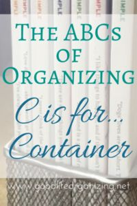 The ABCs of Organizing: C is for containers, cupboards, color coding and contacts The ABCs of Organizing: C is for... | GoodLifeOrganizing.net
