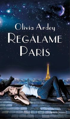 Buy Regálame París by Olivia Ardey and Read this Book on Kobo's Free Apps. Discover Kobo's Vast Collection of Ebooks and Audiobooks Today - Over 4 Million Titles! I Love Reading, Love Book, This Book, New Books, Good Books, Books To Read, Sylvia Day, The Book Thief, Book Lists