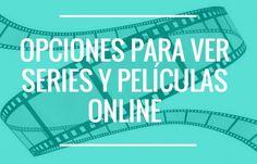 Las mejores formas de ver películas y series online