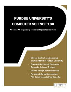 Purdue is offering a FREE Computer Science AP course.  See details here:  https://www.facebook.com/media/set/?set=a.879254698816955.1073741835.119595674782865&type=3
