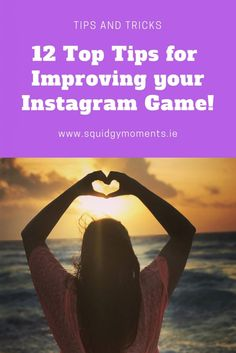 12 top tips for improving your Instagram game! Take great photos for Instagram after these top tips!