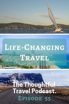 Life-Changing Travel - Episode 55 - The Thoughtful Travel Podcast