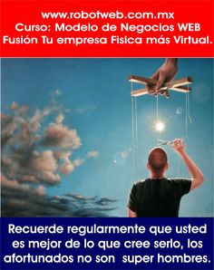 Te llevaremos mas allá de lo que crees posible para ti: www.robotweb.com.mx, Curso Negocios web.