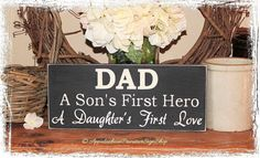 DAD A Sons First Hero A Daughters First Love APSS -Wood Sign- Fathers Day Gift from Son Daughter
