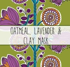 DIY Christmas Day Oatmeal, Lavender, and Clay Mask… Egg Face Mask, Oatmeal Mask, Homemade Face Moisturizer, Create Labels, Green Clay, Lavender Buds, Clay Masks, Printable Labels, Printing Labels