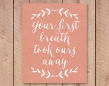 8x10 Nursery Art Print Printable, Your First Breath Took Ours Away, Coral Peach, Instant Download, Nursery Wall Art