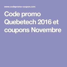 Code promo Quebetech 2016 et coupons Novembre